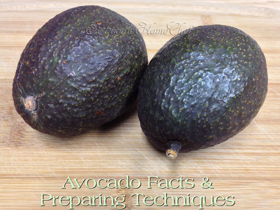 Avocado Facts & Preparing Techniques