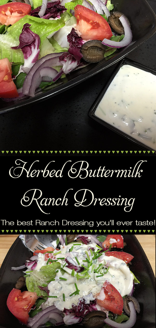 Herbed Buttermilk Ranch Dressing - Move over commercially prepared ranch dressings, there's a new, easy to make dressing in town & it's comin' for your salad! Everyone I've served this to says it's the best ranch dressing they've ever had! --------- #RanchDressing #ButtermilkRanchDressing #Food #Cooking #Recipes #Recipe #Salad #SaladDressing #SaladDressingRecipes #RanchSaladDressing #HomemadeSaladDressing #HealthyRecipes #FoodieHomeChef