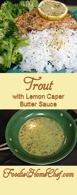Trout with Lemon Caper Butter Sauce - No matter the season, this recipe with it's complimentary sauce is a