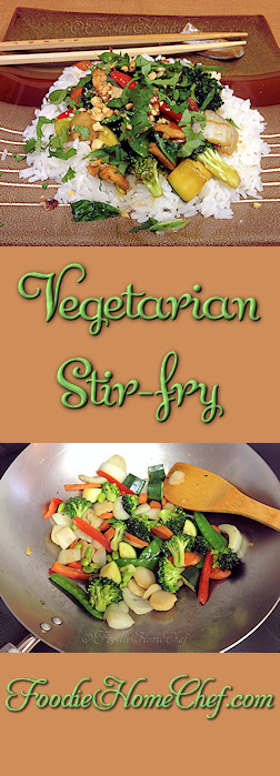 Vegetarian Stir-fry - A healthy recipe for Meatless Monday or Foodie Fryday... this is one of those dishes that's extremely versatile, easy to put together & cooks up in a flash! --------- #Food #Cooking #Recipes #Recipe #Cuisine #GreatFood #HomeCooking #ComfortFood #StirFry #StirFryRecipes #VegetableStirFry #AsianFood #AsianRecipes #AsianStirFry #Vegetarian #VegetarianRecipes #Vegan #VeganRecipes #Vegetables #HealthyRecipes