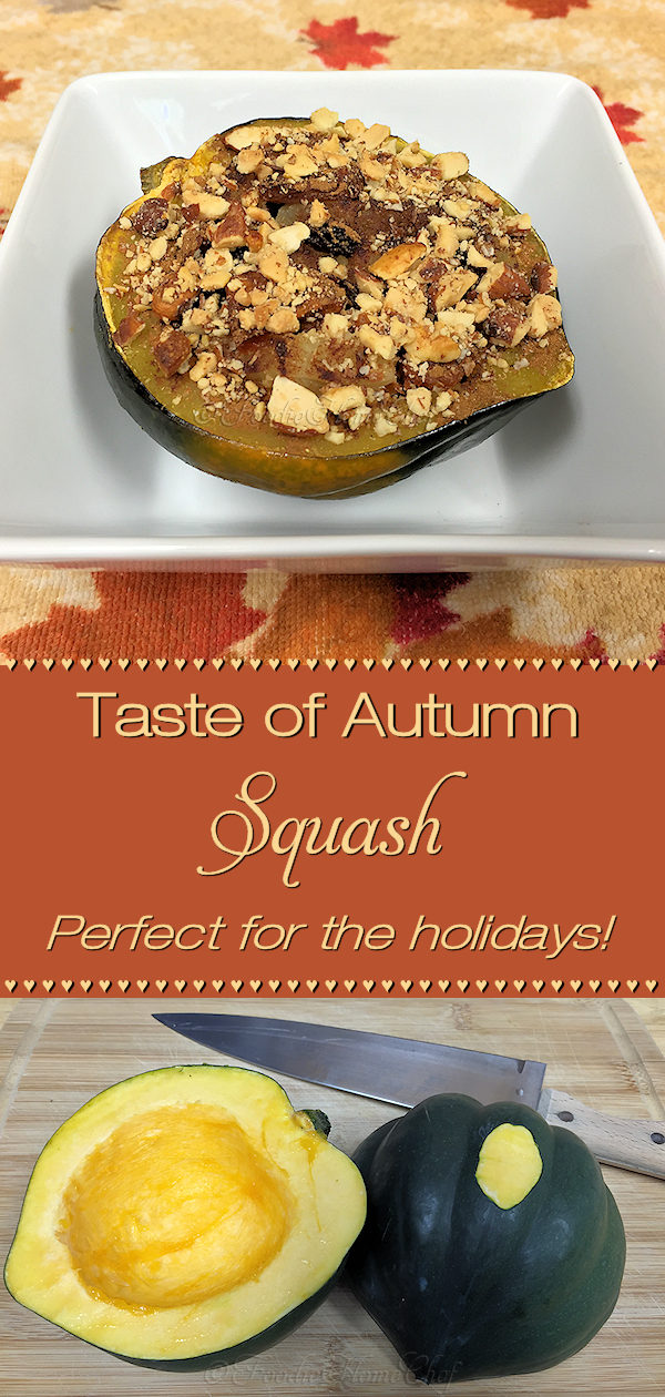 Taste of Autumn Squash by Foodie Home Chef is a healthy superfood and a frequently requested side dish during the Fall, Thanksgiving & Christmas holidays. All your guests will give it rave reviews! Don't stop there though... this squash is fabulous for lunch or a light dinner all year long. #AcornSquash  #RoastedAcornSquash #SideDish #SideDishRecipes  #VegetarianRecipes  #VeganRecipes #HealthyRecipes #HolidayRecipes #ThanksgivingRecipes #ChristmasRecipes #Lunch #Dinner #foodiehomechef