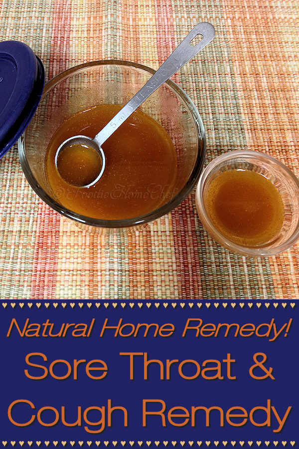 Sore Throat & Cough Remedy - Foodie Home Chef