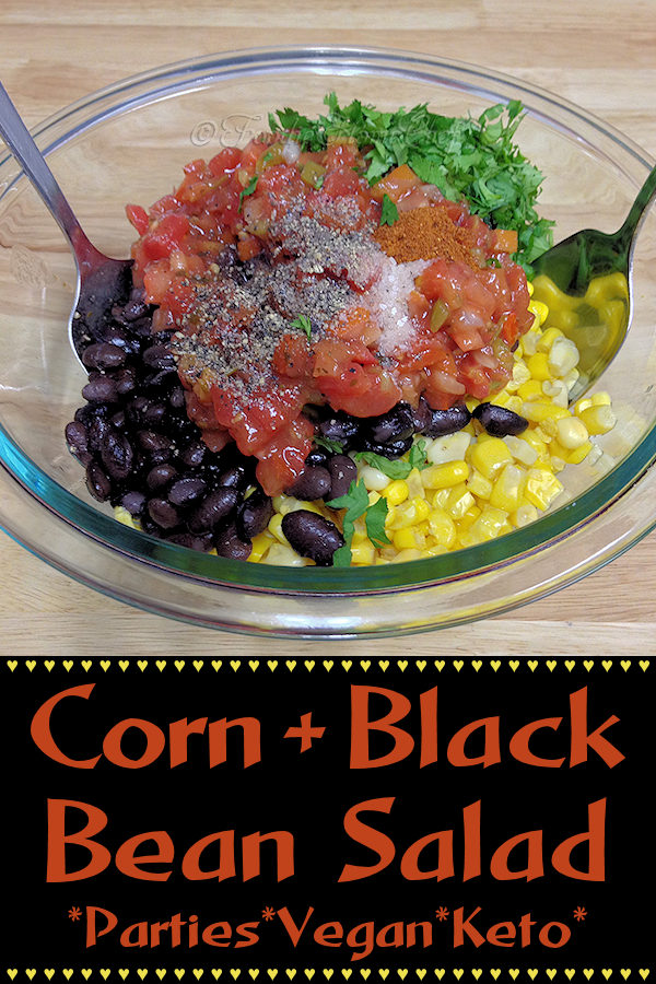 Easy & colorful Corn & Black Bean Salad by Foodie Home Chef will be a hit at any party or BBQ. Serve as a side with any Mexican dish, as a dip for Game Day, alongside steak, chicken & even ribs & perfect for Meatless Mondays on a bed of organic baby greens. Feeding a crowd? 2x, 3x or 4x the ingredients & you're all set! #MexicanRecipes #SaladRecipes #SideDishRecipes #DipRecipes #MeatlessMondays #PartyRecipes #BBQSides #KetoRecipes #VegetarianRecipes #VeganRecipes #foodiehomechef @foodiehomechef