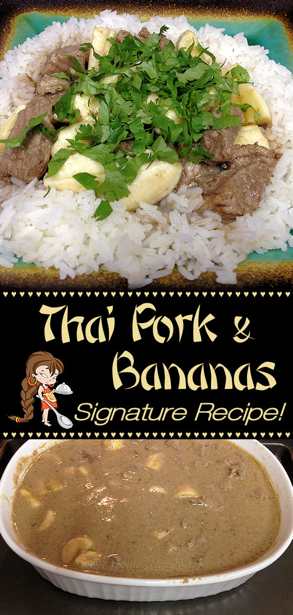 Pork & Bananas by Foodie Home Chef boasts that the pork in this Signature Dish is unbelievably tender, the sauce is amazingly tasty & creamy... and the bananas add just a bit of sweetness. Serve this on a bed of Jasmine Rice, which adds a slightly nutty flavor to the mix, for a fabulous dinner. Believe me, you'll be making this dish for years to come! #PorkRecipes #ThaiFood #ThaiRecipes #AsianFood #AsianRecipes #ComfortFood #DinnerRecipes #Dinner #foodiehomechef @foodiehomechef
