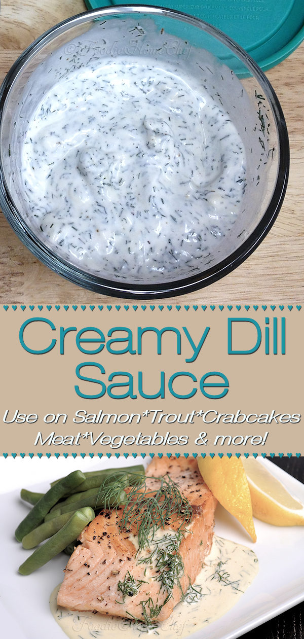 Creamy Dill Sauce by Foodie home Chef is fabulous on Salmon, Trout & Crabcakes. This irresistible sauce can also be used with other fish, seafood & some meat recipes too. It's delicious draped over roasted or steamed vegetables, baked or mashed potatoes & you can even use it as a salad dressing! #CreamyDillSauce #DillSauce #SeafoodSauce #SauceRecipes #SaladDressing #SaladDressingRecipes #CreamySaladDressing #Condiments #CondimentRecipes #VegetarianRecipes #foodiehomechef @foodiehomechef