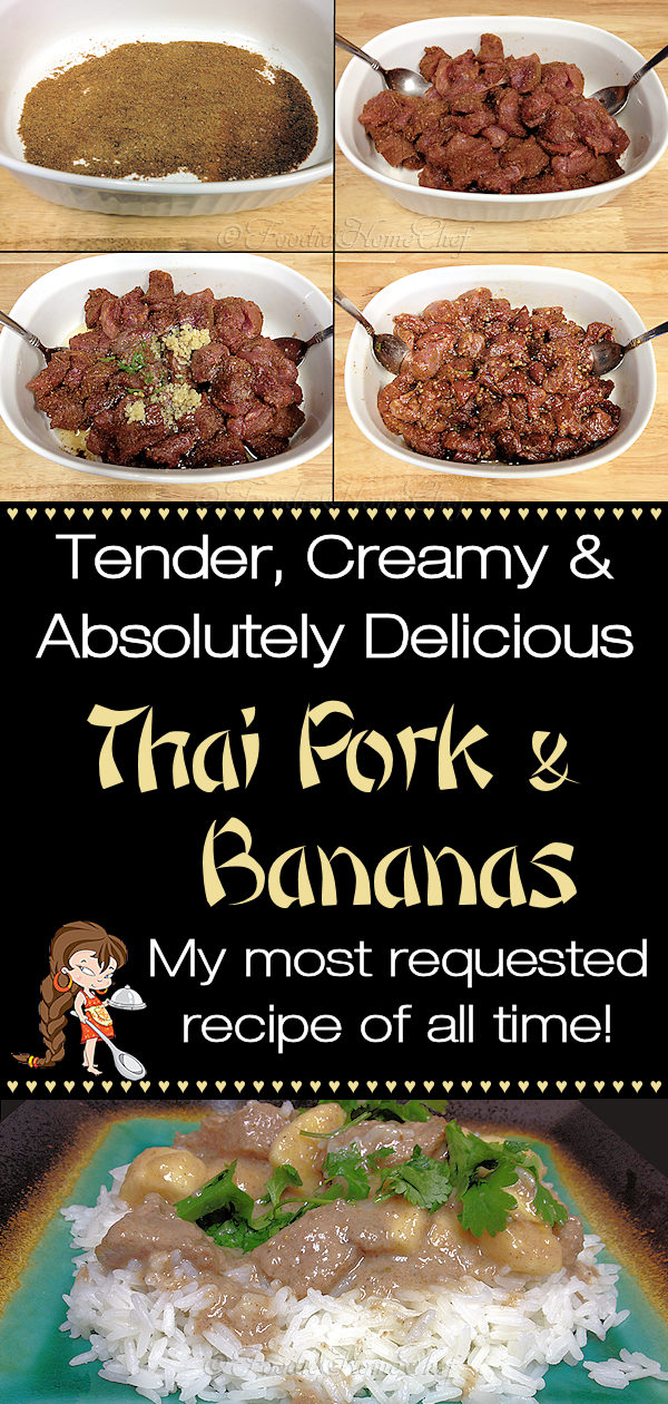 Tender, creamy & absolutely delicious... Thai Pork & Bananas by Foodie Home Chef boasts that the pork is oh so tender, the sauce is amazingly tasty & creamy and the bananas add just a bit of sweetness. Serve on a bed of Jasmine Rice, which adds a slightly nutty flavor to the mix, for a truly fabulous dinner. Believe me, you'll be making this dish for years to come! Thai Pork Recipes | Pork Recipes | Thai Recipes | Asian Recipes | Comfort Food | Dinner Recipes | #foodiehomechef @foodiehomechef
